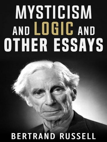 Mysticism and Logic and Other Essays 電子書 by Bertrand Russell