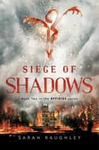 Siege of Shadows ebook by Sarah Raughley