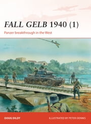 Fall Gelb 1940 (1) - Panzer breakthrough in the West ebook by Doug Dildy,Mr Peter Dennis