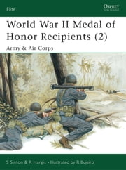 World War II Medal of Honor Recipients (2) - Army & Air Corps ebook by Starr Sinton, Robert Hargis, Ramiro Bujeiro