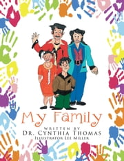 My Family ebook by Dr. Cynthia Thomas,Lee Miller
