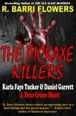 The Pickaxe Killers: Karla Faye Tucker & Daniel Garrett (A True Crime Short)
