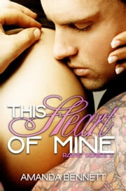 This Heart of Mine (Raine Series 3) - Raine Series, #3 ebook by Amanda Bennett