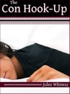 The Con Hook-Up ebook by Jules Whimsy