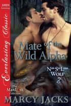 Mate of the Wild Alpha ebook by Marcy Jacks