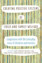 Creating Positive Systems of Child and Family Welfare ebook by Gary Cameron,Marshall Fine,Sarah Maiter,Karen Frensch,Nancy Freymond