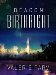 Birthright: Beacon 1 ebook by Valerie Parv