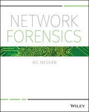 Network Forensics ebook by Ric Messier