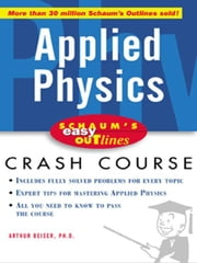 Schaum's Easy Outline of Applied Physics ebook by Beiser, Arthur