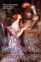If My Heart Could See You ebook by Sherry Ewing