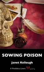 Sowing Poison ebook by Janet Kellough