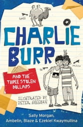 Charlie Burr and the Three Stolen Dollars ebook by Sally Morgan, Peter Sheehan
