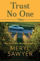 Trust No One ebook by Meryl Sawyer