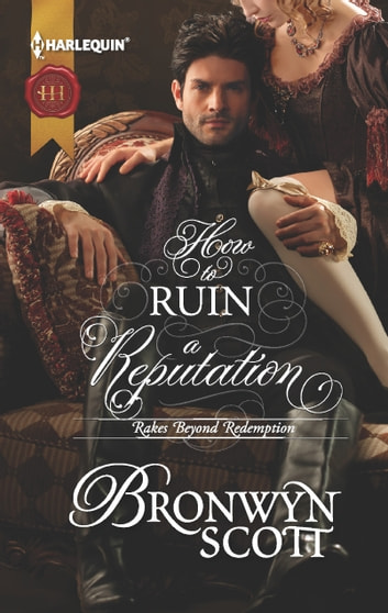 How to Ruin a Reputation ebook by Bronwyn Scott