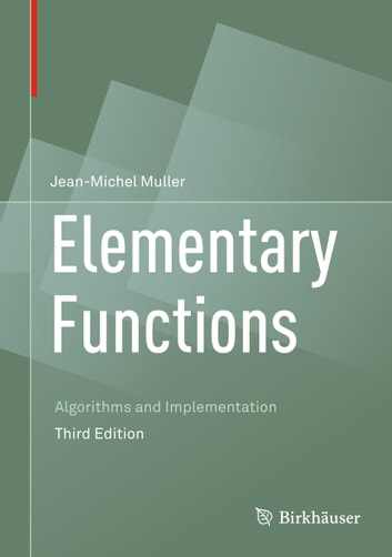 Elementary Functions - Algorithms and Implementation ebook by Jean-Michel Muller