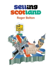 Selling Scotland ebook by Roger Bolton