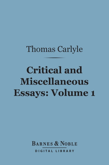 thomas carlyle critical and miscellaneous essays Antique bookthomas carlyle critical and miscellaneous essays new york 1839-1869 some water spots on some pages perfectly readable exterior is ok size: 133 pages please check out my other items while you are here.