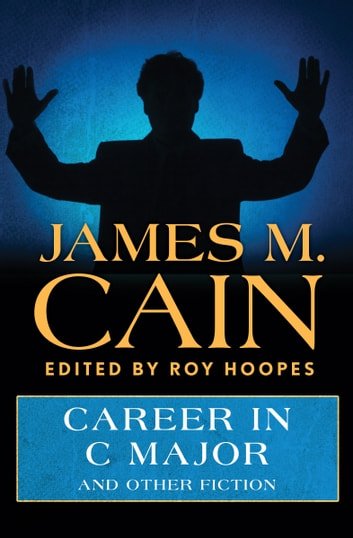 Career in C Major - And Other Fiction ebook by James M. Cain