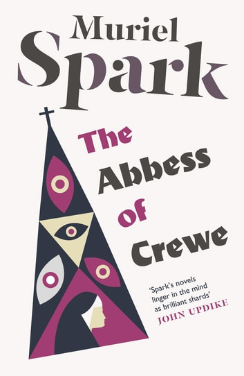 The Abbess of Crewe ebook by Muriel Spark