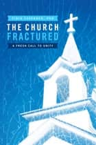The Church Fractured ebook by Finis Cavender, PhD