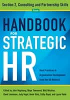 Handbook for Strategic HR - Section 2 - Consulting and Partnership Skills ebook by OD Network, John Vogelsang PhD, Maya Townsend,...