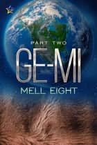 Ge-mi: Part Two ebook by Mell Eight