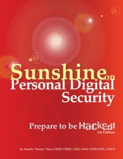 "Sunshine on Personal Digital Security: Prepare to be Hacked! ebook by Natalie ""Sunny"" Wear"