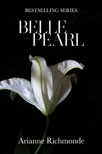 Belle Pearl - The Pearl Series, #5 ebook by Arianne Richmonde