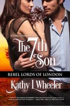 The 7th Son ebook by Kathy L Wheeler