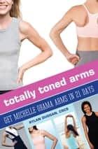 Totally Toned Arms ebook by Rylan Duggan