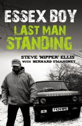 Essex Boy - Last Man Standing ebook by Steve Ellis,Bernard O'Mahoney
