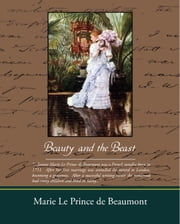 Beauty and the Beast (ebook) ebook by de Beaumont, Marie Le Prince