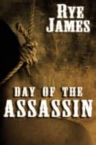 Day of The Assassin ebook by