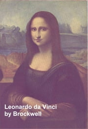Leonardo da Vinci, Illustrated ebook by Brockwell,Maurice W.