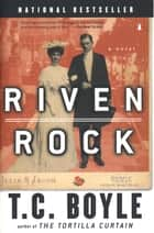 Riven Rock ebook by T.C. Boyle