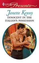 Innocent in the Italian's Possession ebook by Janette Kenny