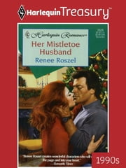 Her Mistletoe Husband ebook by Renee Roszel