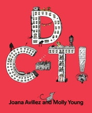 D C-T! ebook by Joana Avillez, Molly Young