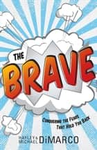 The Brave ebook by Hayley DiMarco,Michael DiMarco