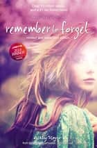 Remember to Forget, Revised and Expanded Edition - from Wattpad sensation @_smilelikeniall ebook by Ashley Royer