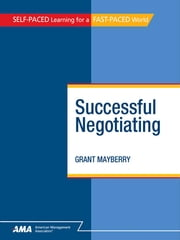 Successful Negotiating: EBook Edition ebook by Grant MAYBERRY
