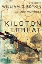 Kiloton Threat - A Novel ebook by Lt. William G. Boykin, Tom Morrisey
