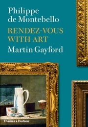 Rendez-vous with Art ebook by Philippe de Montebello,Martin Gayford