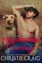 The Junkyard Cowboy ebook by Christie Craig