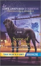 Scene of the Crime ebook by Sharon Dunn