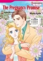 THE PREGNANCY PROMISE (Harlequin Comics) - Harlequin Comics ebook by Mizuho Ayabe, Barbara McMahon
