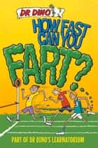 How Fast Can You Fart? ebook by Noel Botham