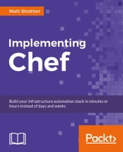 Implementing Chef ebook by Matt Stratton