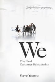 We - The Ideal Customer Relationship ebook by Steve Yastrow