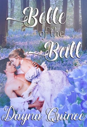 Belle Of The Ball ebook by Dayna Quince